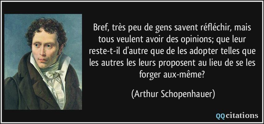 citation-bref-tres-peu-de-gens-savent-reflechir-mais-tous-veulent-avoir-des-opinions-que-leur-arthur-schopenhauer-147604
